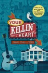 Your Killin' Heart: A Mystery (Nashville Mystery) - Peggy O'Neal Peden