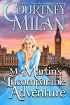 Mrs. Martin's Incomparable Adventure - Courtney Milan