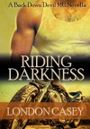 Riding Darkness (A Back Down Devil MC Romance Novella) - Karolyn James, London Casey