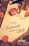 Er & Sie. Anatomie einer Liebe - Anna Herzig