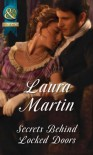 Secrets Behind Locked Doors (Mills & Boon Historical) - Laura Martin