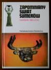 Zapomniany świat Sumerów - Marian Bielicki