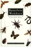 Spineless Wonders: Strange Tales from the Invertebrate World - Richard Conniff