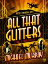 All That Glitters: A Jake & Laura Mystery - Michael Murphy