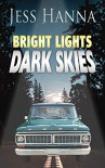 Bright Lights, Dark Skies - Jess Hanna