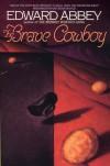 The Brave Cowboy - Edward Abbey
