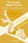 Holiday Politics: A Maple Backstory (The Sweet Maple Series) - V Vaugn