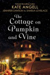 The Cottage on Pumpkin and Vine - Sharla Lovelace, Jennifer Dawson, Kate Angell
