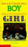 How to Be Friends with a Boy-How to Be Friends with a Girl - Judi Miller