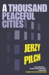 A Thousand Peaceful Cities - Jerzy Pilch