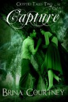 Capture (Cryptid Tales, #2) - Brina Courtney