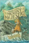The Rise and Fall of Mount Majestic - Jennifer Trafton, Brett Helquist, Barnabas Quill