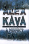 A Perfect Evil - Alex Kava