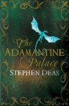 The Adamantine Palace - Stephen Deas
