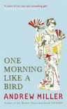 One Morning Like A Bird - Andrew Miller