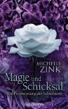 Die Prophezeiung der Schwestern - Magie und Schicksal - Michelle Zink