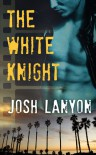 The White Knight - Josh Lanyon