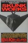 Skunk Works: A Personal Memoir of My Years at Lockheed - Ben R. Rich, Leo Janos