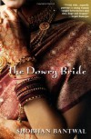 The Dowry Bride - Shobhan Bantwal