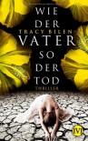 Wie der Vater so der Tod - Tracy Bilen, Andreas Brandhorst