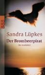 Der Brombeerpirat - Sandra Lüpkes