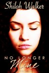 No Longer Mine - Shiloh Walker