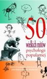 50 wielkich mitów psychologii popularnej - Scott O. Lilienfeld, Steven Jay Lynn, John Ruscio, Barry L. Beyerstein