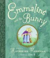 Emmaline and the Bunny - Katherine Hannigan