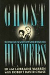 Ghost Hunters: True Stories from the World's Most Famous Demonologists - 'Ed Warren',  'Lorraine Warren',  'Robert David Chase'