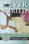 Never Buried: A Leigh Koslow Mystery - Edie Claire