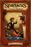 Spartacus and the Circus of Shadows - Molly E. Johnson, Robin Robinson
