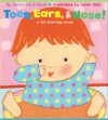 Toes, Ears, & Nose!: A Lift-the-Flap Book - Marion Dane Bauer, Karen Katz