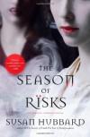 The Season of Risks - Susan Hubbard