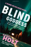 Blind Goddess: A Hanne Wilhelmsen Novel - Anne Holt