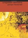 Unspoken Sermons: Series I, II, III - George MacDonald