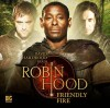 Friendly Fire (Robin Hood Big Finish) - Trevor Baxendale