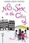 No Sex in the City - Randa Abdel-Fattah