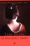 Na posłaniu z trawy (Opowieści rodu Otori, # 2) - Lian Hearn