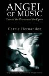 Angel of Music: Tales of the Phantom of the Opera - Carrie Hernandez