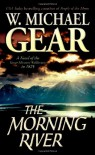 Morning River: A Novel of the Great Missouri Wilderness in 1825 - W. Michael Gear