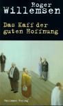 Das Kaff der guten Hoffnung: Gesammelte Glossen - Roger Willemsen