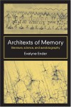 Architexts of Memory: Literature, Science, and Autobiography - Evelyne Ender