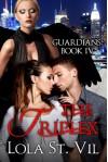 Guardians: The Triplex (The Guardians Series, Book 4) - Lola St.Vil