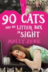90 Cats and No Litter Box in Sight - Molly Zenk