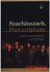 Szachinszach. Postscriptum - Ryszard Kapuściński, Jerzy Radziwiłowicz