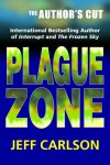 Plague Zone: The Author's Cut - Jeff Carlson