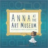 Anna in the Art Museum - Hazel Hutchins, Gail Herbert, Lil Crump
