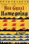 Homegoing: A novel - Yaa Gyasi
