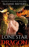 Lone Star Dragon (Shifters in the Heart of Texas Book 1) - Sloane Meyers