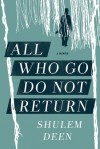All Who Go Do Not Return: A Memoir - Shulem Deen